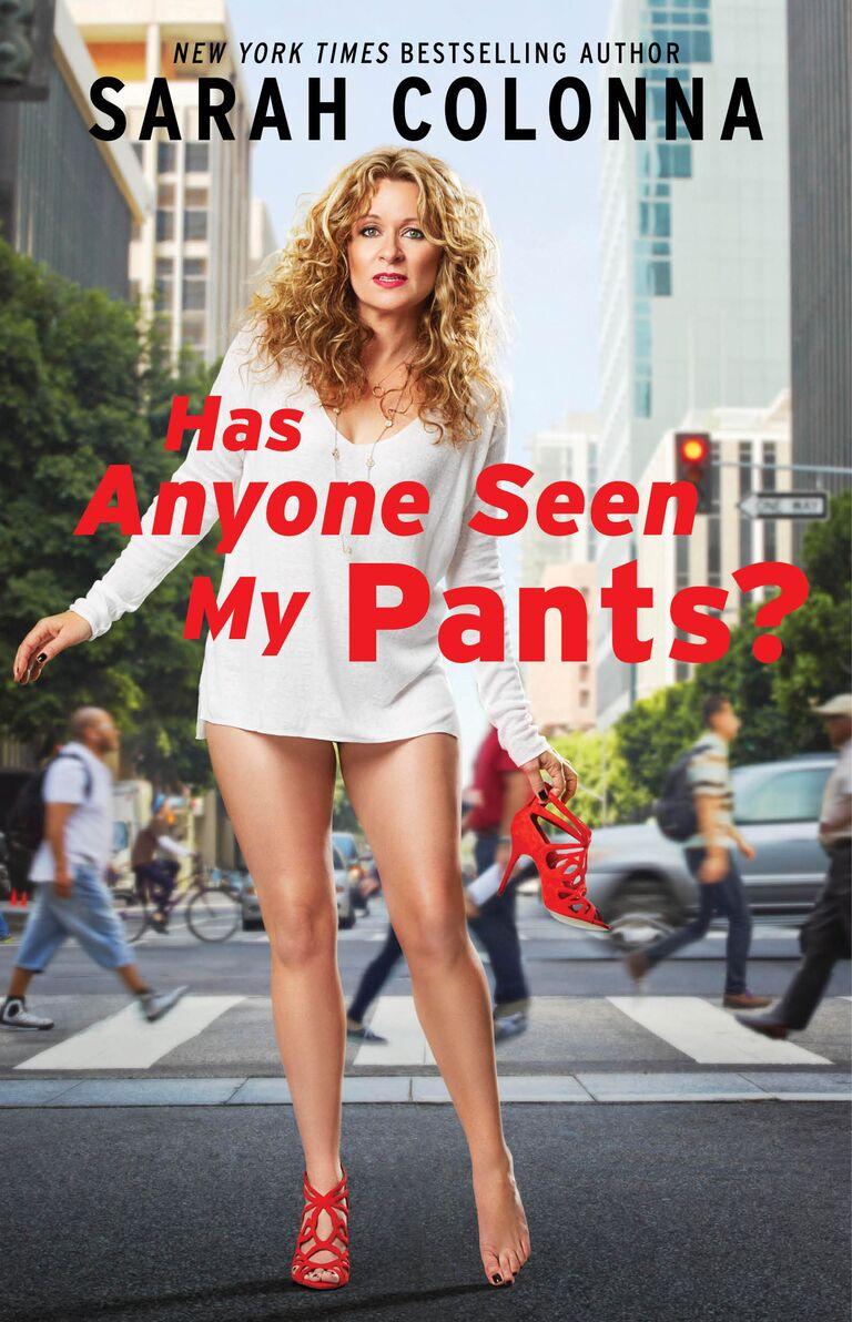 Sarah Colonna's book Has Anyone Seen My Pants?