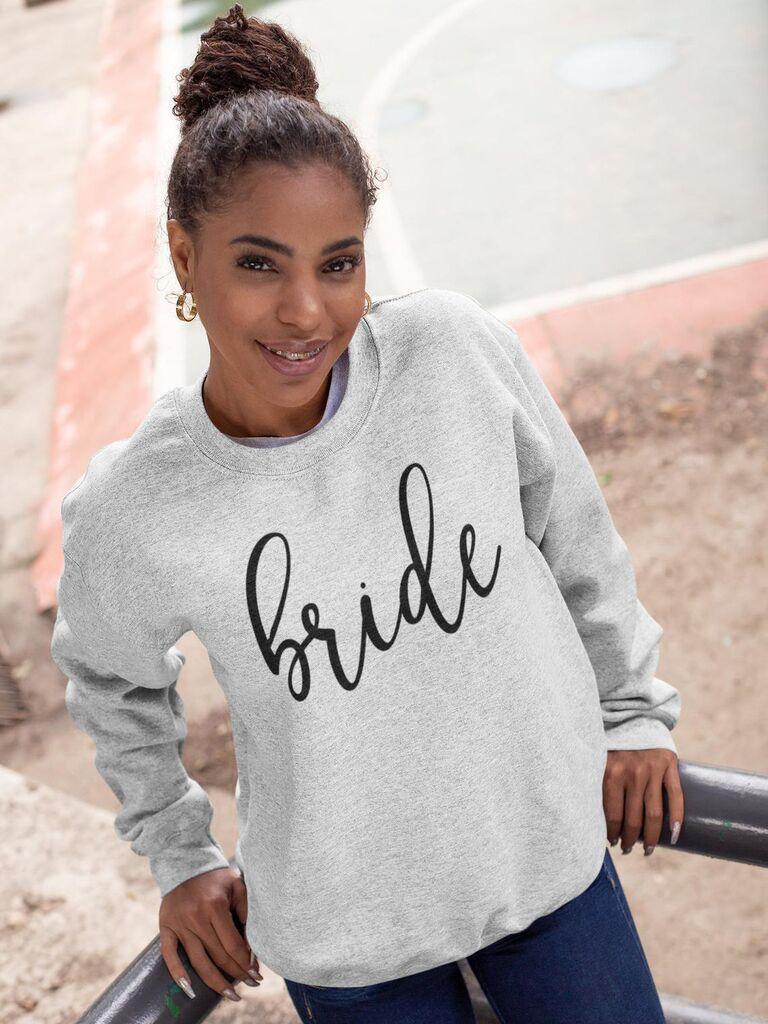 Bride sweatshirt bachelorette party gift