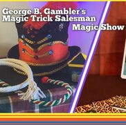 Knoxville, TN Magician | George B. Gambler's Traveling Magic Show