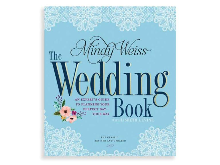 The Wedding Book An Expert S Guide To Planning Your Perfect Day Way By Mindy Weiss