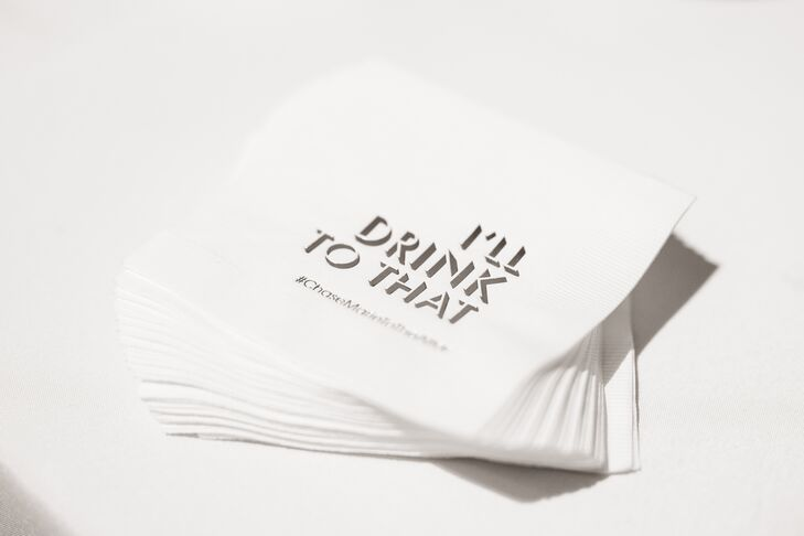 "For the cocktail hour, guests picked up playful napkins printed with the phrase ""I'll Drink to That,"" sourced by Fuse Wedding and Events."