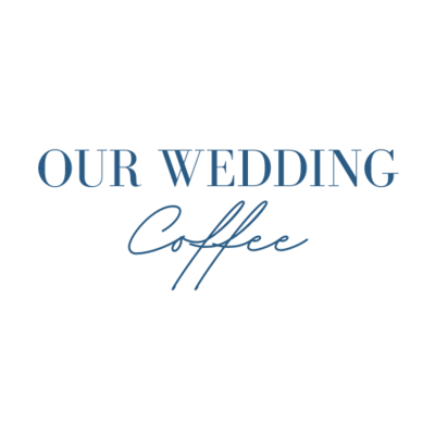Our Wedding Coffee