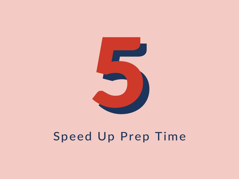 speed up prep time