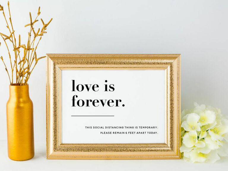love is forever social distancing wedding sign