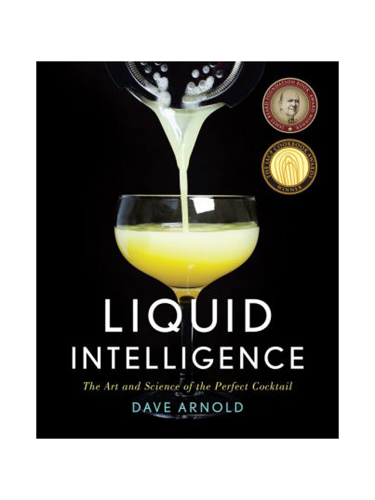 Dave Arnold Liquid Intelligence The Art And Science Of Perfect Cocktail Best Gift For