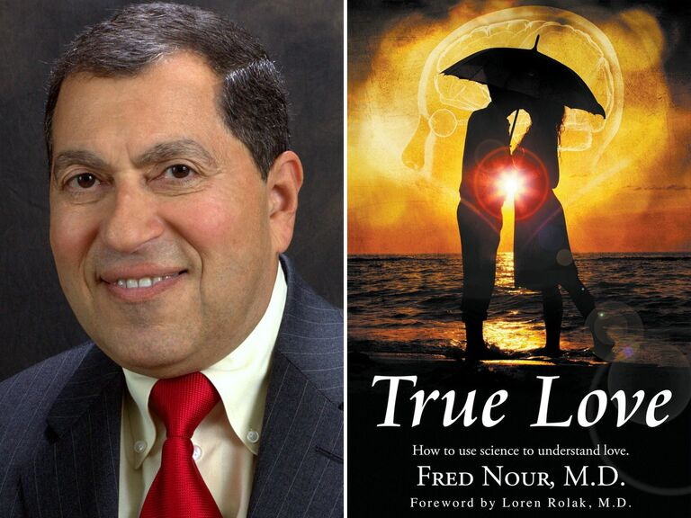 True Love, How to Use Science to Understand Love book by Fred Nour, MD