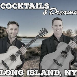 Bay Shore, NY Acoustic Band | Cocktails and Dreams Acoustic Duo