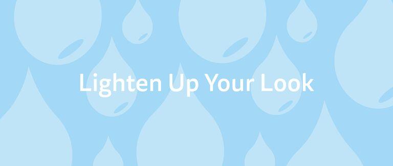 Lighten Up Your Look
