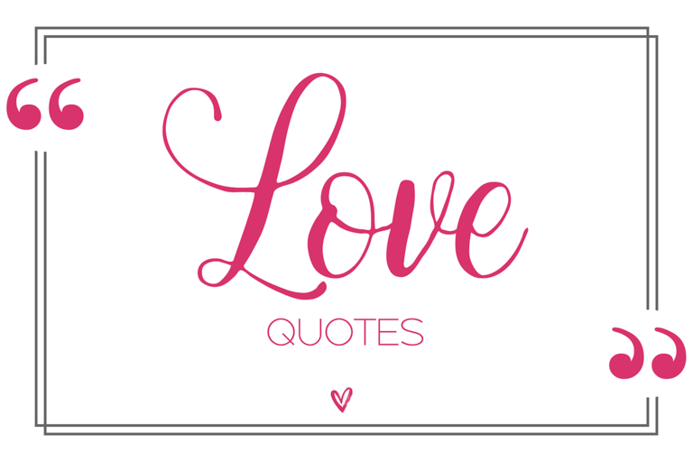 0008a48e27a4d1 Love Quotes  150 Quotes About Love