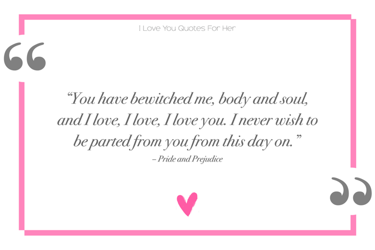 Image of: Sweet Pride And Prejudice Love You Quotes For Her Youtube 120 Love Quotes For Her