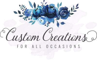 Custom Creations for all Occasions