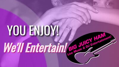 Big Juicy Ham Live Music & DJ Entertainment