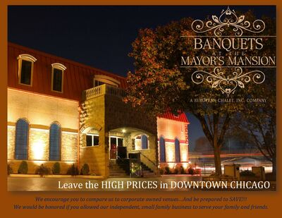 Banquets at the Mayor's Mansion, A European Chalet, Inc