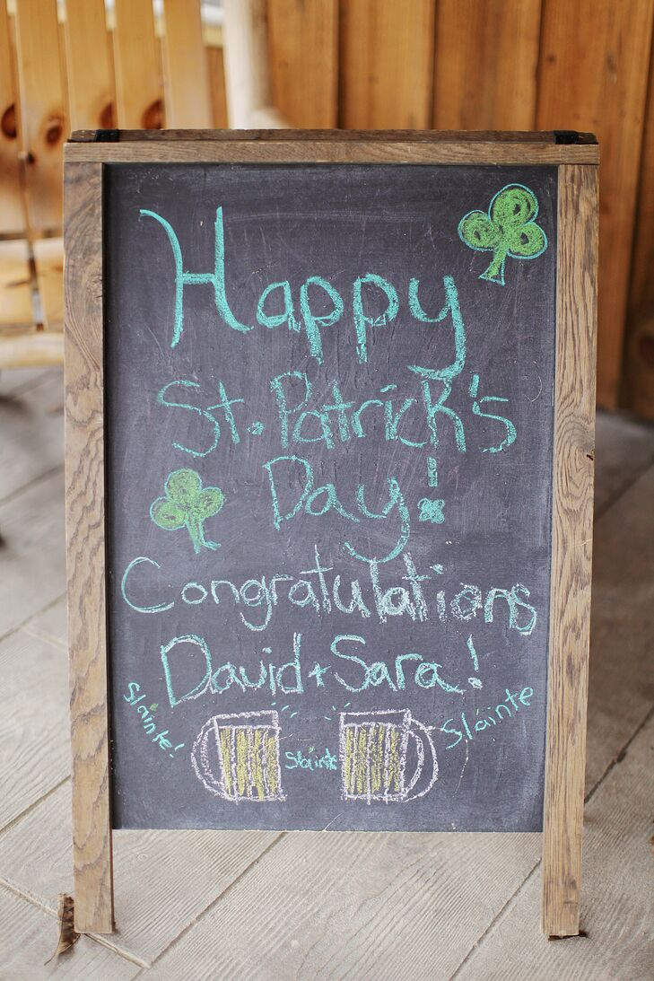 A simple chalkboard announced two reasons to celebrate: St. Patrick's Day and Sara and David's wedding.