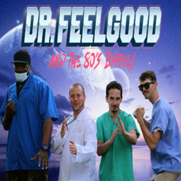 Dr. Feelgood & the 80's Babies - 80s Band - Chicago, IL