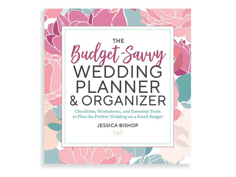 The Budget Savvy Wedding Planner And Organizer Checklists Worksheets Essential Tools To Plan Perfect On A Small By Jessica Bi
