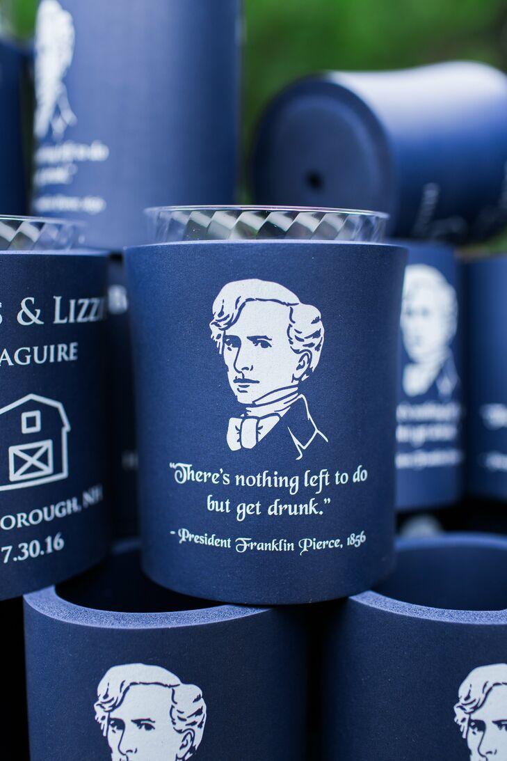 "As a nod to the wedding's New England locale, Liz and Boris personalized their koozie favors with an image of Franklin Pierce—the 14th US president and a native of Hillsborough, New Hampshire—with a quote that read, ""There's nothing left to do but get drunk."""